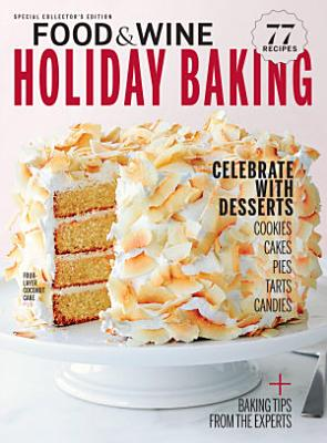FOOD   WINE Holiday Baking