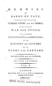 Memoirs of Baron de Tott: Containing the State of the Turkish Empire and the Crimea, During the Late War with Russia, Volume 2