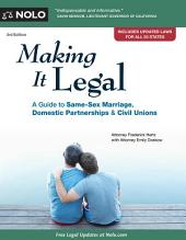 Making It Legal: A Guide to Same-Sex Marriage, Domestic Partnerships & Civil Unions, Edition 3