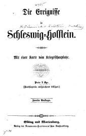 Die Ereignisse in Schleswig-Holstein ... Zweite Auflage