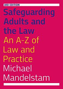 Safeguarding Adults and the Law  Third Edition PDF