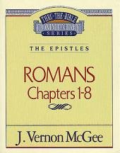 Romans I: The Epistles (Romans 1-8)