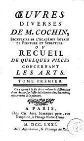 Oeuvres diverses de M. Cochin ou Recueil de quelques pièces concernant les arts: Volume1