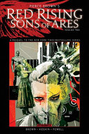 Pierce Brown s Red Rising  Sons of Ares Vol  2