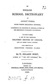 An English school dictionary. To which is added, a list of the principal heathen deities of Greece [&c.].