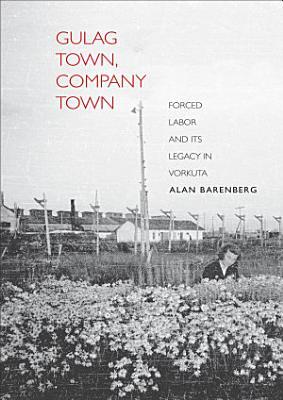 Gulag Town  Company Town