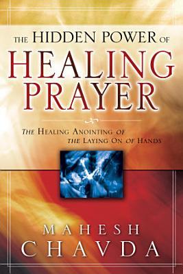 The Hidden Power of Healing Prayer