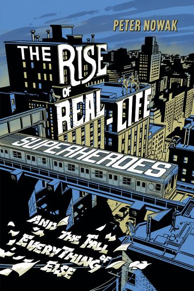 Download The Rise of Real Life Superheroes Book