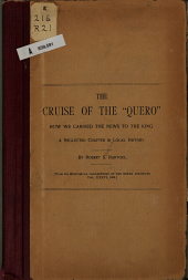 "The cruise of the ""Quero"": how we carried the news to the king; a neglected chapter in local history"