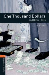 One Thousand Dollars and Other Plays Level 2 Oxford Bookworms Library: Edition 3