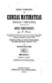 Curso completo de ciencias matemáticas físicas i mecánica [!]aplicadas a las artes industriales: Volumen 6