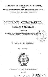 An English-Welsh Pronouncing Dictionary: Geiriadur Cynaniaethol Seisoneg a Chymraeg