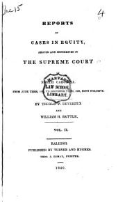 Reports of Cases in Equity, Argued and Determined in the Supreme Court of North Carolina: From December Term, 1834, to December Term [1839], Both Inclusive, Volume 2