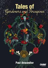 Tales of Gardeners and Porcupines