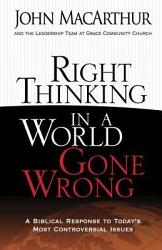 Right Thinking In A World Gone Wrong Book PDF