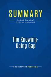 Summary: The Knowing-Doing Gap: Review and Analysis of Pfeffer and Sutton's Book