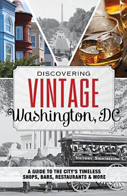 Discovering Vintage Washington  DC PDF