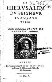 La Hierusalem du Seigneur Torquato Tasso. Le Tasse. Rendue Françoise par Blaise de Vigenere Bourbonnois