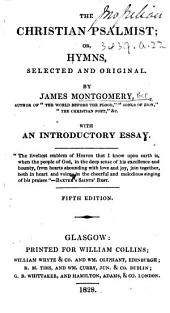 The Christian Psalmist; Or, Hymns Selected and Original ... Fifth Edition