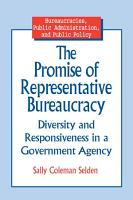 The Promise of Representative Bureaucracy  Diversity and Responsiveness in a Government Agency PDF