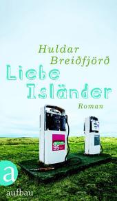Liebe Isländer: Roman