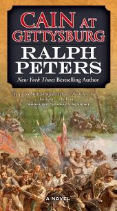Cain at Gettysburg: A Novel