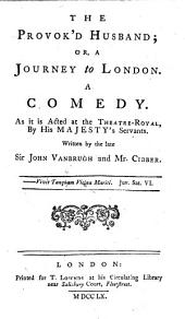 THE ENGLISH THEATRE IN EIGHT VOLUMES: CONTAINING The Most Valuable PLAYS Which Have Been Acted on the LONDON STAGE.. PROVOKED HUSBAND. By C. Cibber, Esq. RECRUITING OFFICER. By Mr. Farquhar. SUSPICIOUS HUSBAND. By Mr. Hoadley. TUNBRIDGE WALKS. By Mr. Baker. WONDER, a WOMAN keeps a SECRET. By Mrs. Centlivre, Volume 7