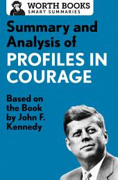 Summary and Analysis of Profiles in Courage: Based on the Book by John F. Kennedy