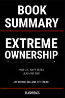 Summary  Extreme Ownership by Jocko Willink and Leif Babin  How U S  Navy Seals Lead and Win Book