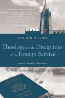 Theology and the Disciplines of the Foreign Service PDF
