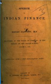 Speech on Indian Finance ... Delivered in the House of Commons ... August 6, 1872. Reprinted, with a few explanatory notes