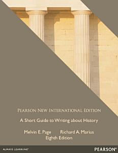 A Short Guide to Writing about History  Pearson New International Edition PDF