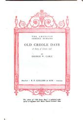 Old Creole Days: A Story of Creole Life, Volumes 1-2
