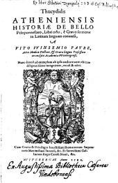 Historiae de bello Peloponnesiaco libri octo in Latinam linguam conversi a Vito Winsemio. Nunc denuo ad exemplum ab ipss authore recognitum recusi et editi