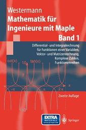 Mathematik für Ingenieure mit Maple: Band 1: Differential- und Integralrechnung für Funktionen einer Variablen, Vektor- und Matrizenrechnung, Komplexe Zahlen, Funktionenreihen, Ausgabe 2