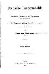 """Poetische Lautsymbolik: Psychische Wirkungen der Sprachlaute im Stabreime aus R. Wagner's """"Ring des Nibelungen"""""""