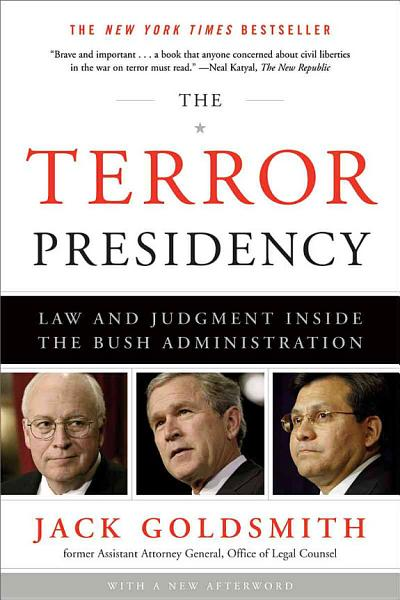 Download The Terror Presidency  Law and Judgment Inside the Bush Administration Book