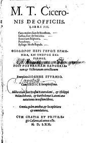 M. T. Ciceronis De Officiis Libri III.: Cato maior, siue de Senectute ...