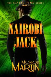 Nairobi Jack: An Out of Time Novel (Saving Time, Book 3)