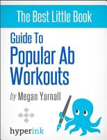 Guide to Popular Ab Workouts  How To Get 6 Pack Abs   Weightloss  Fitness  Body Building  PDF
