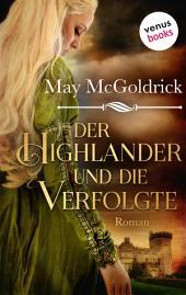 Der Highlander und die Verfolgte: Die Macphearson-Schottland-Saga -: Band 2