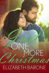 Just One More Christmas: A Christmas Novelette