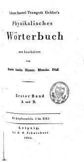 Johann Samuel Traugott Gehler's physikalisches Wörterbuch: Band 1