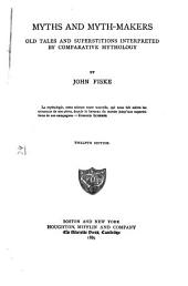 Myths and Myths-makers: Old Tales and Superstitions Interpreted by Comparative Mythology