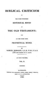 Biblical Criticism on the First Fourteen Historical Books of the Old Testament: Also on the First Nine Prophetical Books, Volume 11