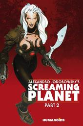 Alexandro Jodorowsky's Screaming Planet #2