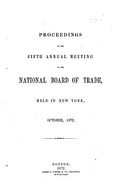 Proceedings of the 1st 41st Annual Meeting of the National Board of Trade PDF