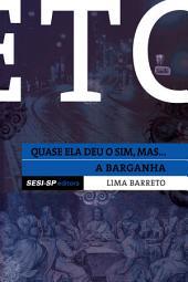 Lima Barreto - Quase ela deu o sim e A barganha
