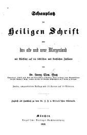 Schauplatz der Heiligen Schrift, oder Das alte und neue Morgenland