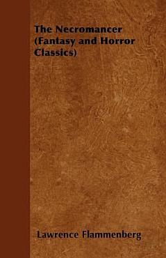 The Necromancer  Fantasy and Horror Classics  PDF